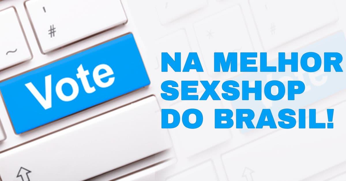 vote melhor - Prêmio Melhores do Mercado Erótico e Sensual Brasileiro