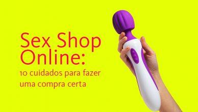 sex shop online 388x220 - Sex shop online: 10 Cuidados para fazer uma compra certa