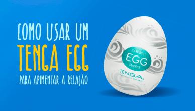 tenga EGG 388x220 - Como Usar um Masturbador Tenga Egg para Apimentar a Relação.