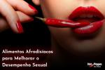 Alimentos Afrodisíacos para Melhorar o Desempenho Sexual 150x100 - Como Aumentar a Libido da Mulher?